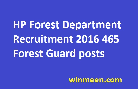 HP Forest Department Recruitment 2016 465 Forest Guard posts