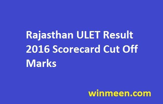 Rajasthan ULET Result 2016 Scorecard Cut Off Marks