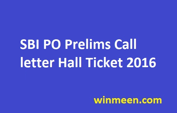 SBI PO Prelims Call letter Hall Ticket 2016
