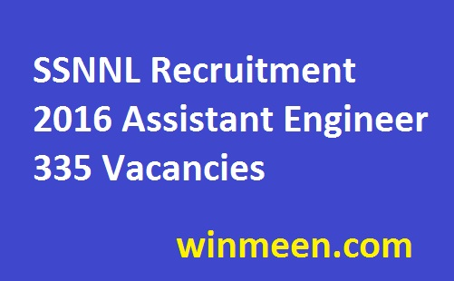 SSNNL Recruitment 2016 Assistant Engineer 335 Vacancies