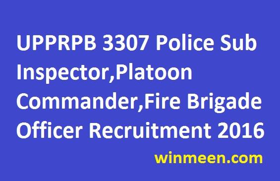 UPPRPB 3307 Police Sub Inspector,Platoon Commander,Fire Brigade Officer Recruitment 2016 apply online