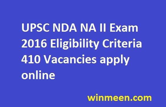 UPSC NDA NA II Exam 2016 Eligibility Criteria 410 Vacancies apply online