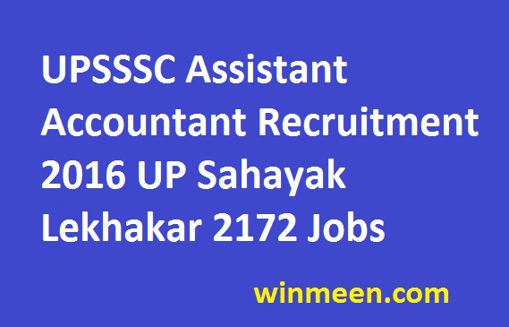 UPSSSC Assistant Accountant Recruitment 2016 UP Sahayak Lekhakar 2172 Jobs