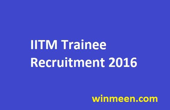 IITM Trainee Recruitment 2016