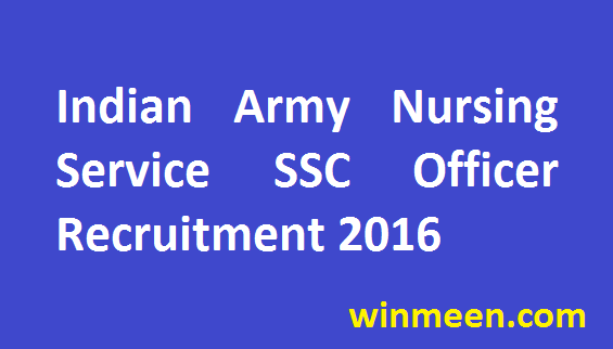 Indian Army Nursing Service SSC Officer Recruitment Notification for Female 2016