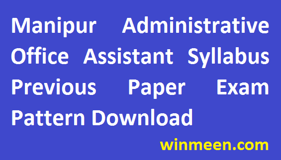 Manipur Administrative Office Assistant Syllabus Previous Paper Exam Pattern Download