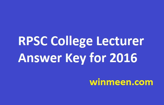 RPSC College Lecturer Answer Key Released for 2016 in their official website
