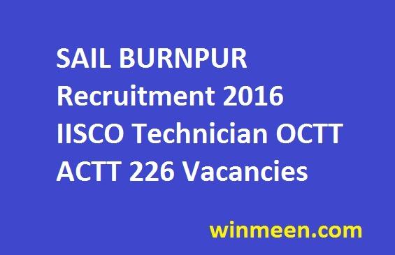 SAIL BURNPUR Recruitment 2016 IISCO Technician OCTT ACTT 226 Vacancies