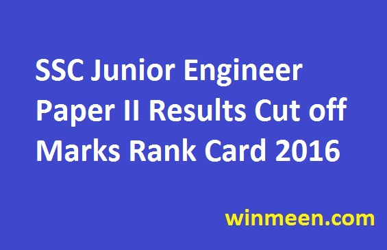SSC Junior Engineer Paper II Results Cut off Marks Rank Card 2016