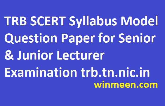 TRB Syllabus Model Question Download 2016 for Senior & Junior Lecturer Examination trb.tn.nic.in