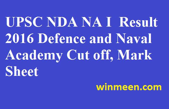 UPSC NDA NA I Result 2016 Defence and Naval Academy Cut off, Mark Sheet