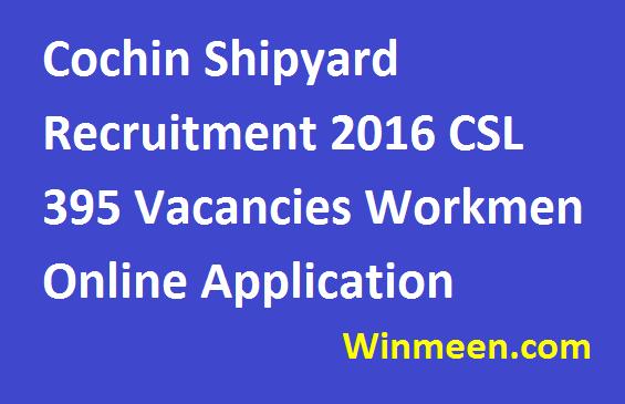 Cochin Shipyard Recruitment 2016 CSL 395 Vacancies Workmen Online Application