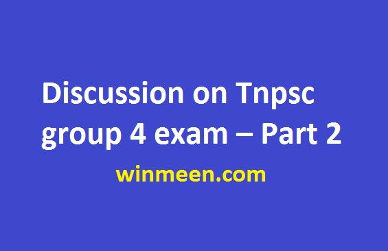 Discussion on Tnpsc group 4 exam – Part 2