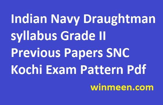 Indian Navy Draughtman syllabus Grade II Previous Papers SNC Kochi Exam Pattern Pdf