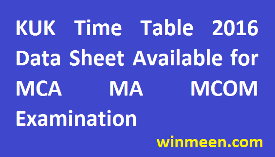 Kurukshetra University Time Table 2016 Data Sheet Available for MCA MA MCOM Examination