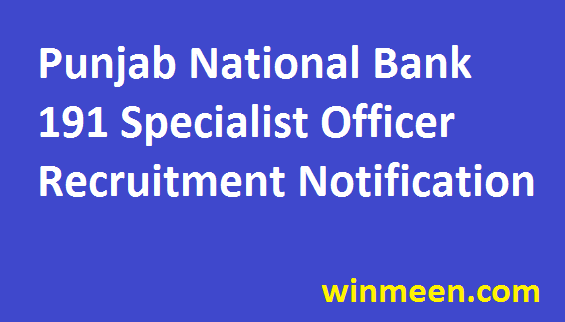 Punjab National Bank Specialist Officer Recruitment for 191 SO posts Application Form Notification 2016