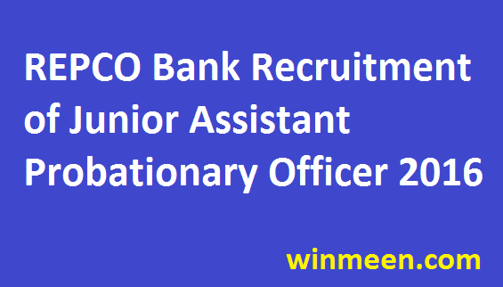 REPCO Bank Recruitment of Junior Assistant Probationary Officer Application Online 2016