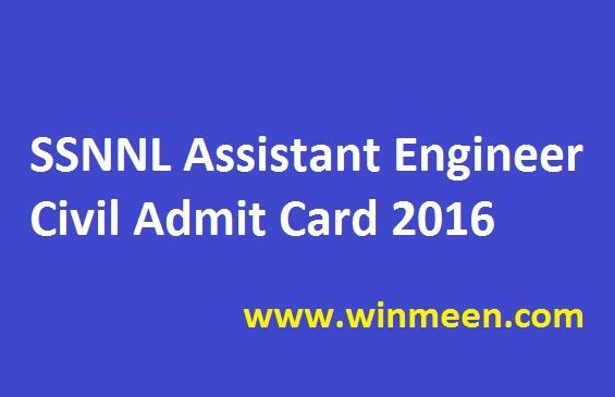 SSNNL Assistant Engineer Civil Admit Card 2016