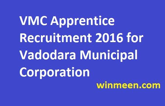 VMC Apprentice Recruitment 2016 for Vadodara Municipal Corporation