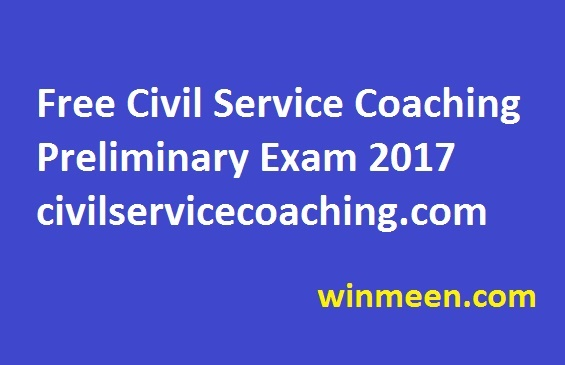 Free Civil Service Coaching Preliminary Exam 2017 civilservicecoaching