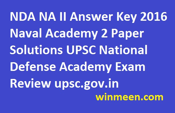 NDA NA II Answer Key 2016 Naval Academy 2 Paper Solutions UPSC National Defense Academy Exam Review upsc.gov.in