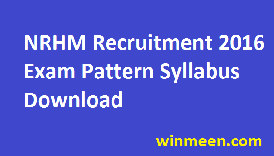 NRHM Delhi Syllabus National Rural Health Mission Medical Assistant Exam Pattern Download