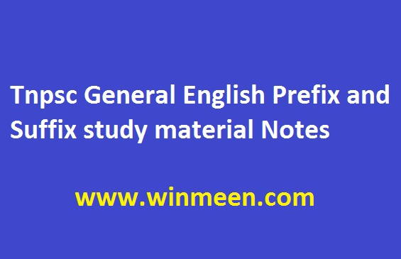 Tnpsc General English Prefix and Suffix study material Notes