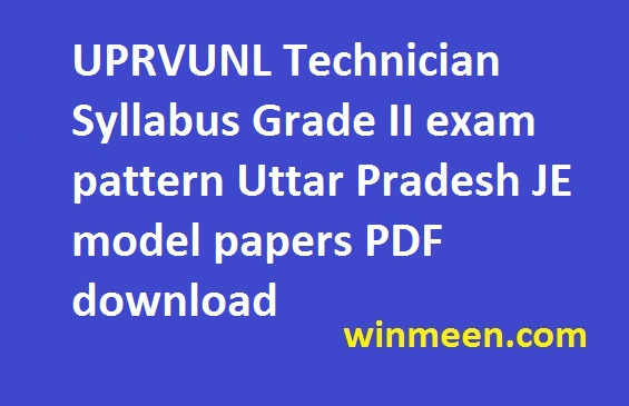 UPRVUNL Technician Syllabus Grade II exam pattern Uttar Pradesh JE model papers PDF download