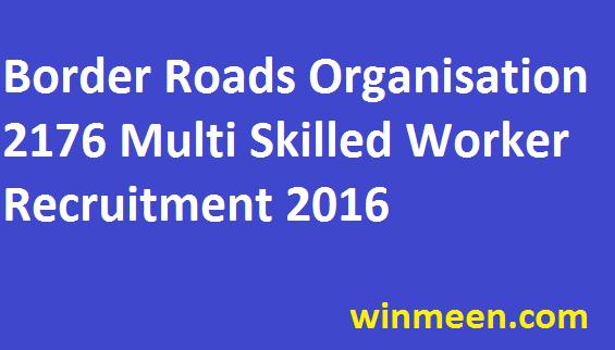 Border Roads Organisation Recruitment 2016 for 2176 Multi Skilled Worker Application Form Download
