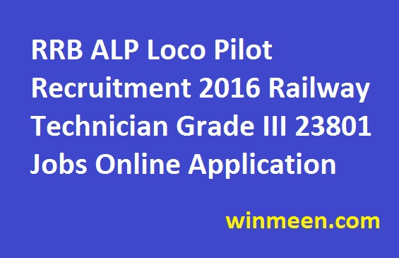 RRB ALP Loco Pilot Recruitment 2016 Railway Technician Grade III 23801 Jobs Online Application