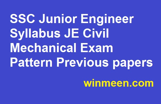 SSC Junior Engineer Syllabus JE Civil Mechanical Exam Pattern Previous papers