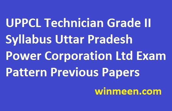 UPPCL Technician Grade II Syllabus Uttar Pradesh Power Corporation Ltd Exam Pattern Previous Papers