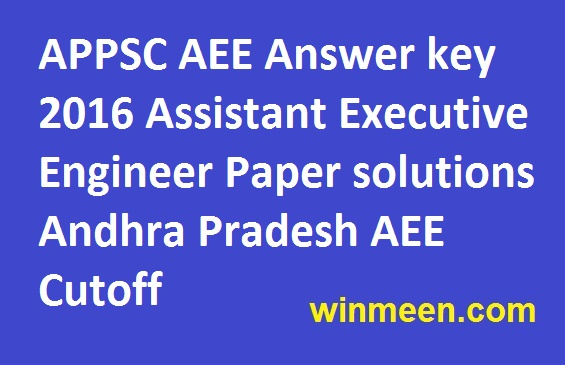 APPSC AEE Answer key 2016 Assistant Executive Engineer Paper solutions Andhra Pradesh AEE Cutoff