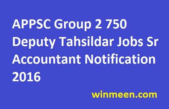 APPSC Group 2 750 Deputy Tahsildar Jobs Sr Accountant Notification 2016