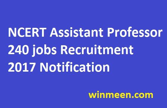 NCERT Assistant Professor 240 jobs Recruitment 2017 Notification
