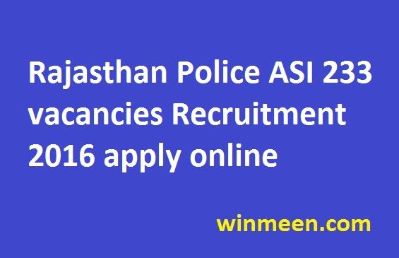 Rajasthan Police ASI 233 vacancies Recruitment 2016 apply online