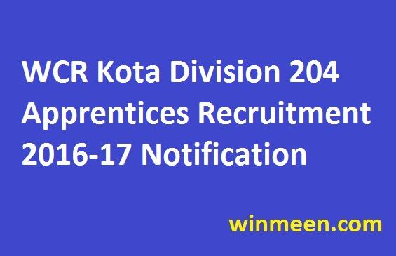 WCR Kota Division 204 Apprentices Recruitment 2016-17 Notification