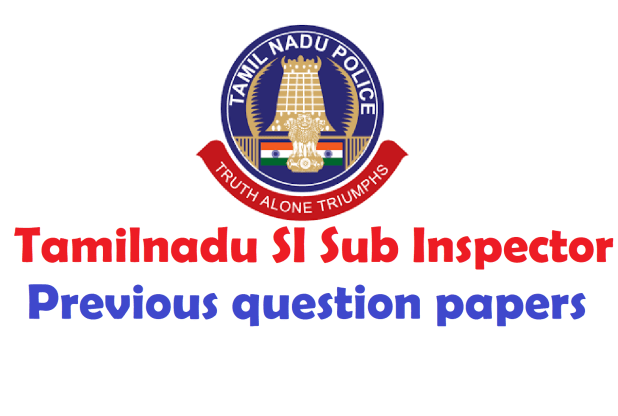 Tamilnadu SI Previous year question papers