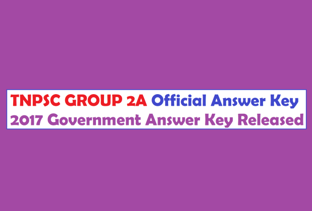 TNPSC GROUP 2A Official Answer Key 2017 Government Answer Key Released