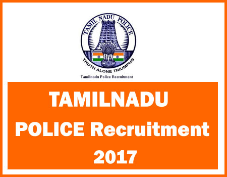 Tamilnadu Police Recruitment 2017 - 2018 SI PC Constable Jobs