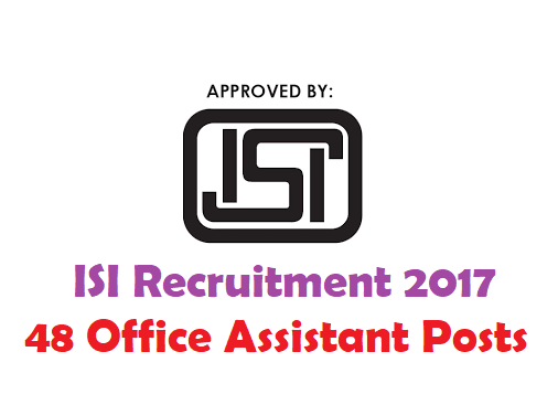ISI Recruitment 2017 48 Office Assistant Posts