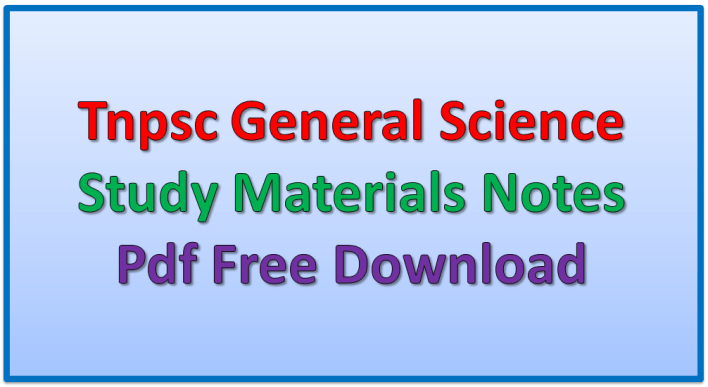 Tnpsc General Science Study Materials Notes Pdf Free Download