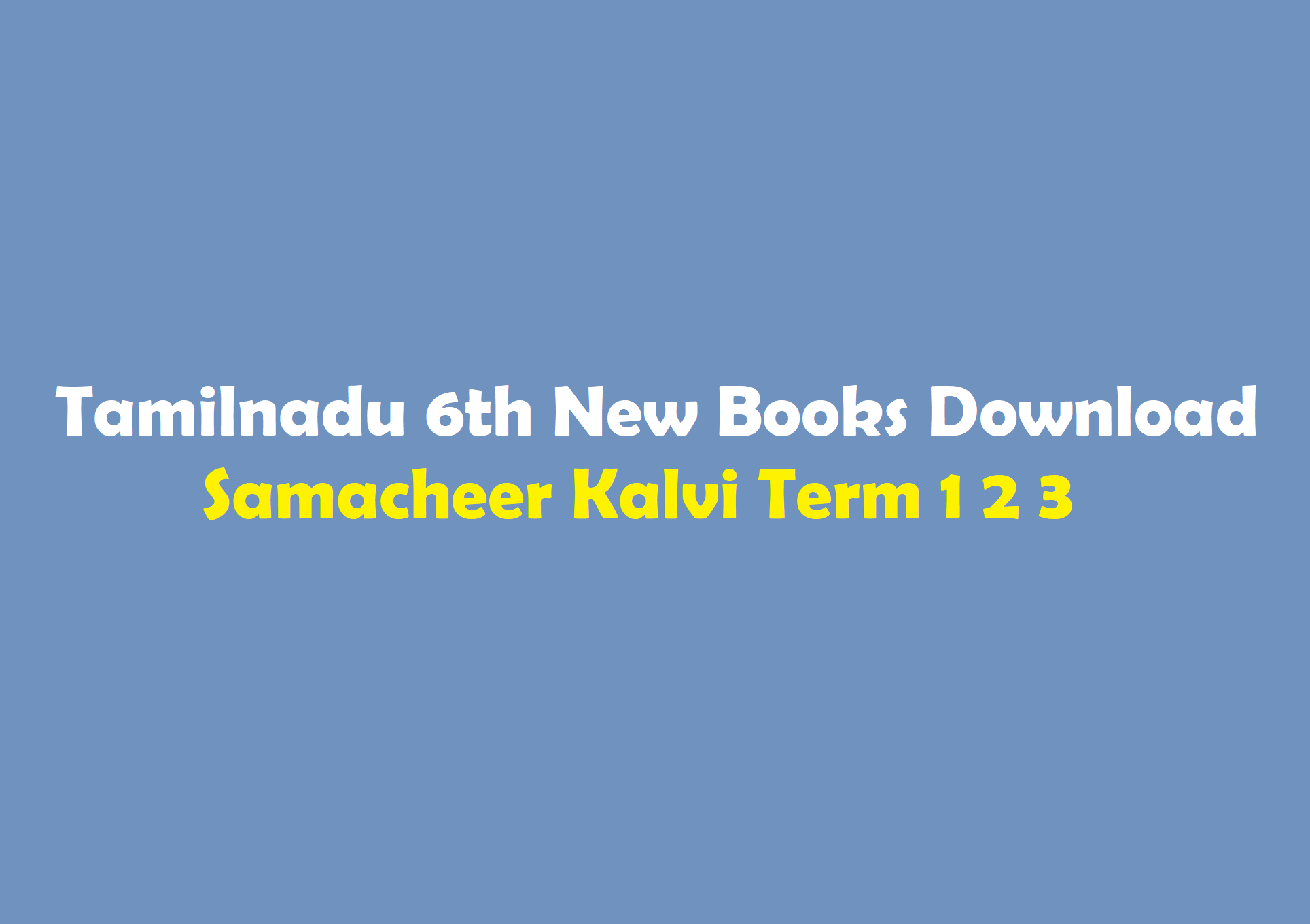 Tamilnadu 6th New Books Free Download Samacheer Kalvi Term 1 2 3