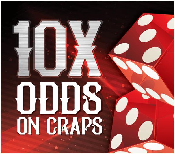 10 X Odds on Craps