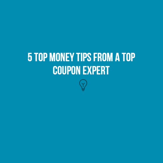 5 Top Money Tips From a Top Coupon Expert