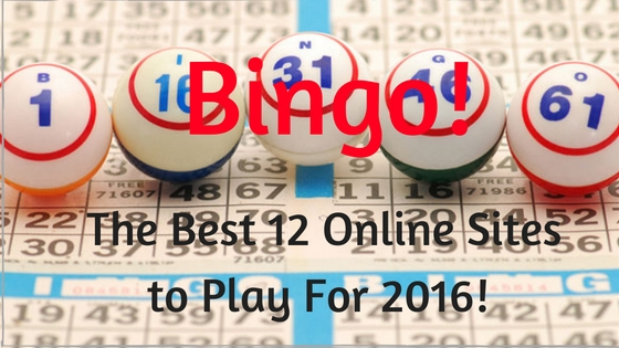 Bingo! The Best 12 Online Sites to Play For 2016
