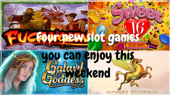Four new slot games you can enjoy this weekend