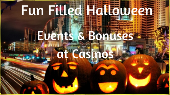 Fun Filled Halloween Events and Bonuses at Casinos