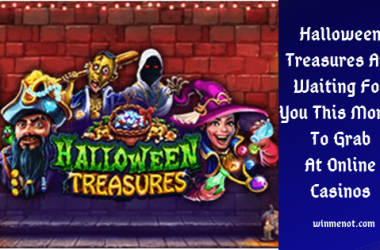 Halloween Treasures Are Waiting For You This Month To Grab At Online Casinos
