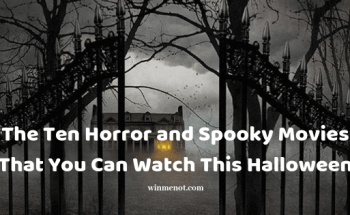 The Ten Horror and Spooky Movies That You Can Watch This Halloween